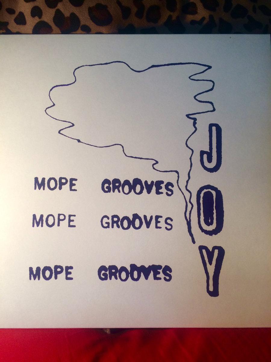Joy   Mope Grooves