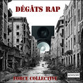 Degats Rap - Force Collective image