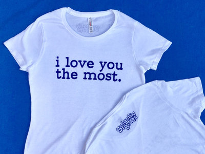 """Ladies White """"i love you the most."""" T shirt main photo"""