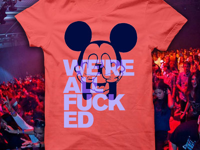 We Are All Fucked, Rave T-Shirt, Red, Male, Female main photo