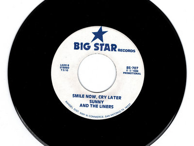 SMILE NOW CRY LATER / PUT ME IN JAIL (1988 Versions) - SUNNY & THE SUNLINERS - BIG STAR main photo