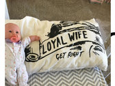 LOYAL WIFE | GET RIGHT (Pillow-Case-Is-Out) photo