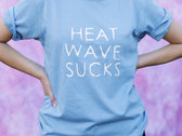 Heat Wave Sucks t-shirt photo