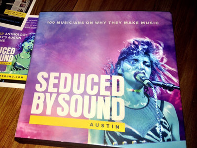 Seduced by Sound; 100 Austin Musicians On Why They Make Music main photo