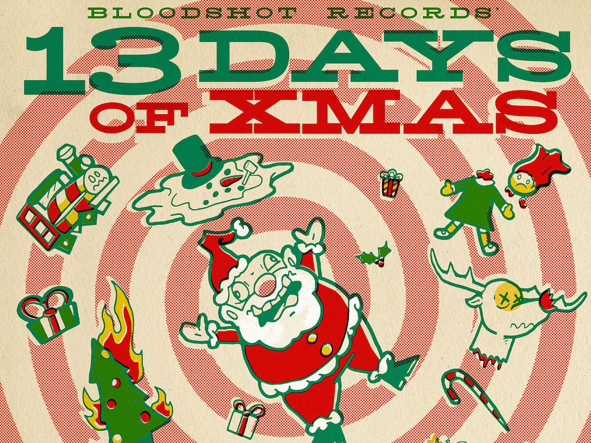 Bloodshot Records' 13 Days of XMAS | Bloodshot Records