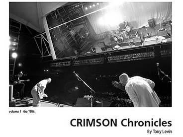 TONY LEVIN - Crimson Chronicles volume 1 - the '80s (Book) main photo