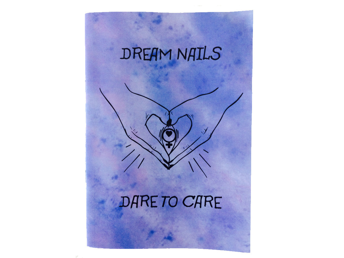 Dare to Care' zine (includes free download of EP!) | DREAM NAILS