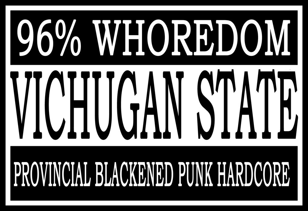 VICHUGAN STATE PROVINCIAL ANTISOCIAL BLACKENED PUNK HARDCORE