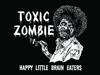 "Toxic Zombie ""Happy Little Brain Eaters"" T- Shirt main photo"
