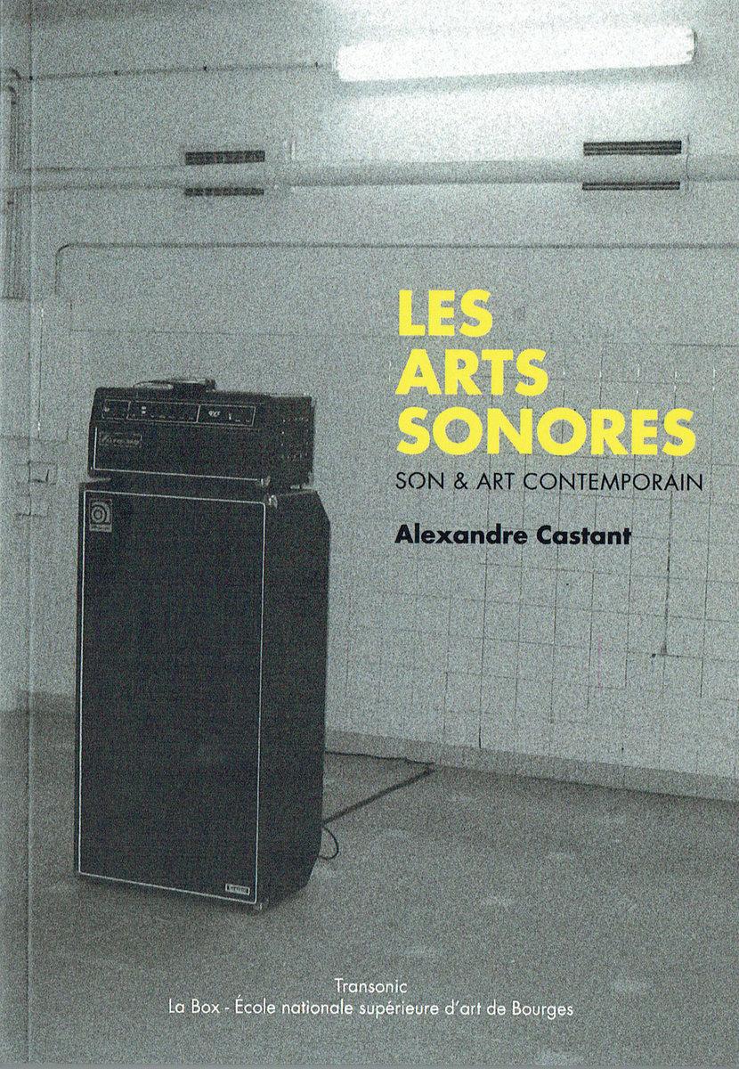 Galerie D Art Bourges les arts sonores - son & art contemporain (livre