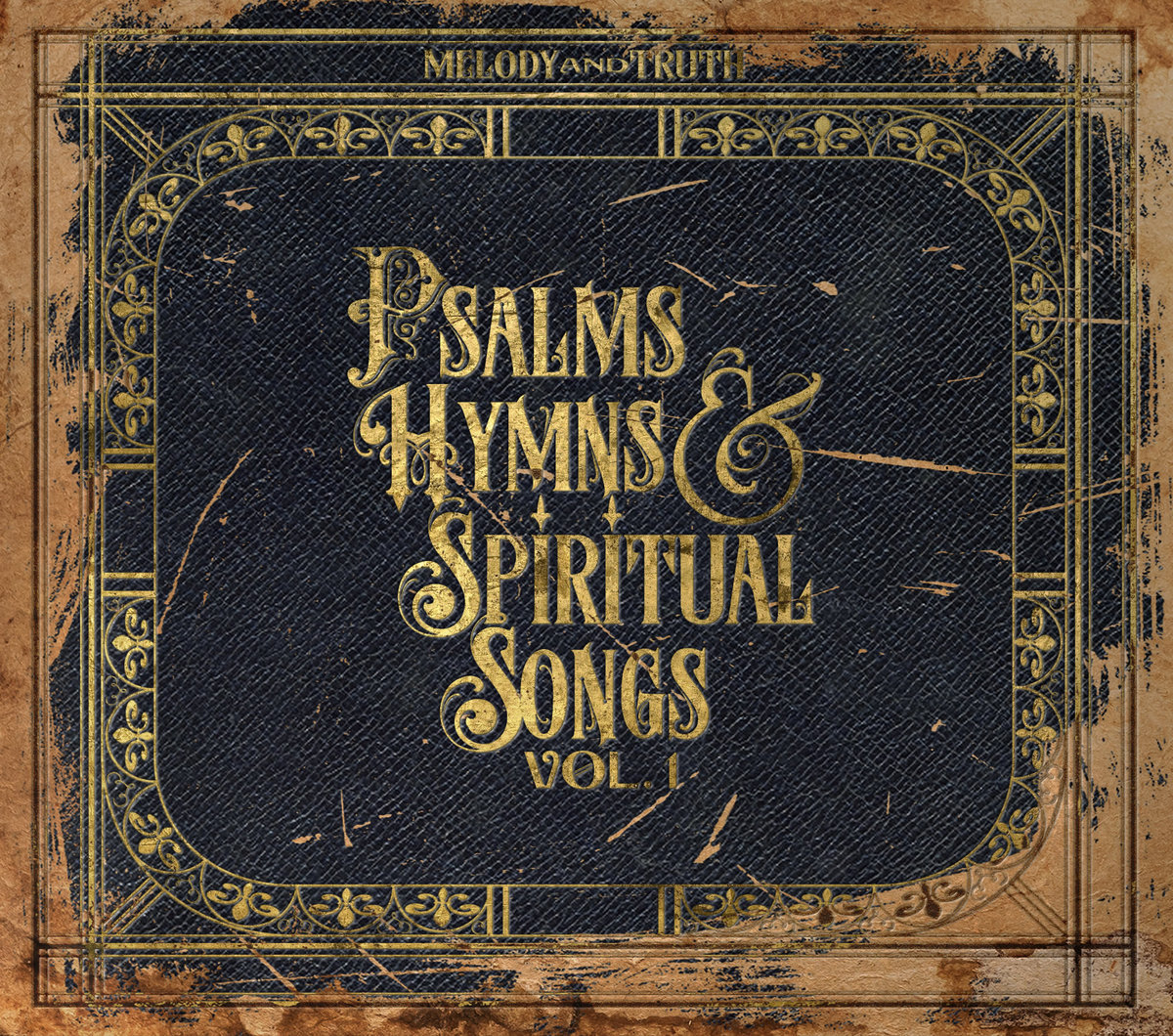 Psalms, Hymns & Spiritual Songs Vol  1   Melody and Truth