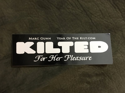 Kilted For Her Pleasure Bumper Sticker main photo