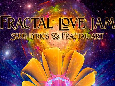 Fractal Love Jam Song Lyrics and Fractal Art main photo