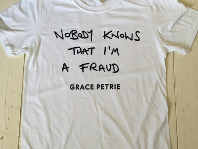 Nobody Knows That I'm A Fraud T-shirt main photo