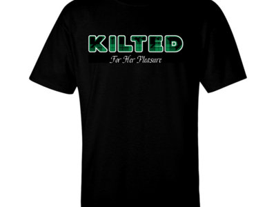 """Kilted For Her Pleasure"" T-Shirt main photo"