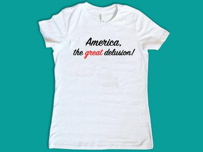 America, The Great Delusion! main photo