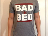 BAD IN BED T-shirt photo