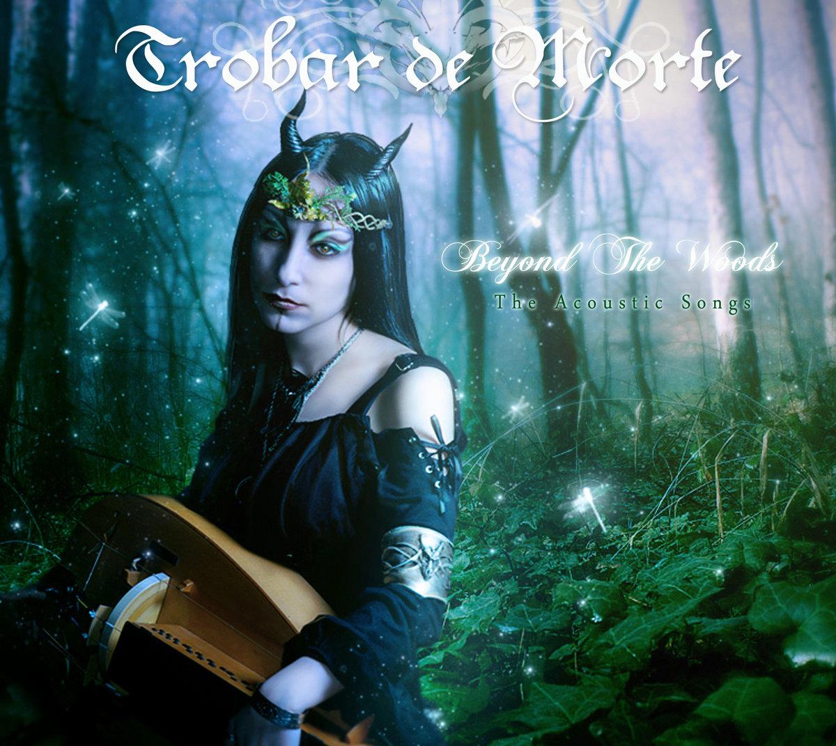 Beyond The Woods - The acoustic songs | Trobar de Morte