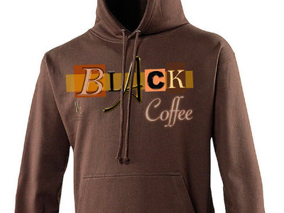 Black Coffee Hoodies-Pre Order Yours Now 4 Just $39.99 main photo