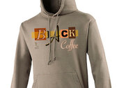 Black Coffee Hoodies-Pre Order Yours Now 4 Just $39.99 photo