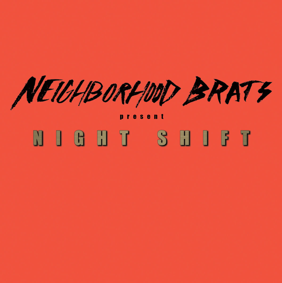 Night Shift | Neighborhood Brats