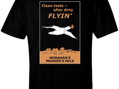 "Monahan's Mudder's Milk T-Shirt ""Clean Taste After Dirty Flyin'"" main photo"