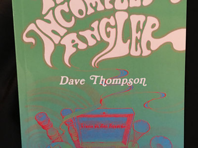 The Incomplete Angler by Dave Thompson (Autographed by Curvey) main photo
