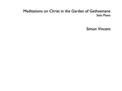 Simon Vincent: Meditations on Christ in the Garden of Gethesemane (2013). Sheet Music PDF main photo