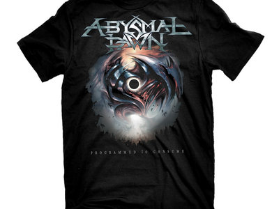 Abysmal Dawn - Programmed To Consume T-Shirt main photo