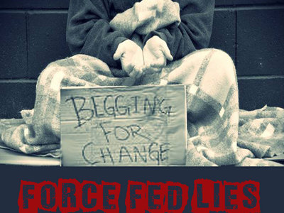 Force Fed Lies - Begging For Change CD (CC002) main photo