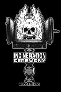 Incineration Ceremony Recordings image