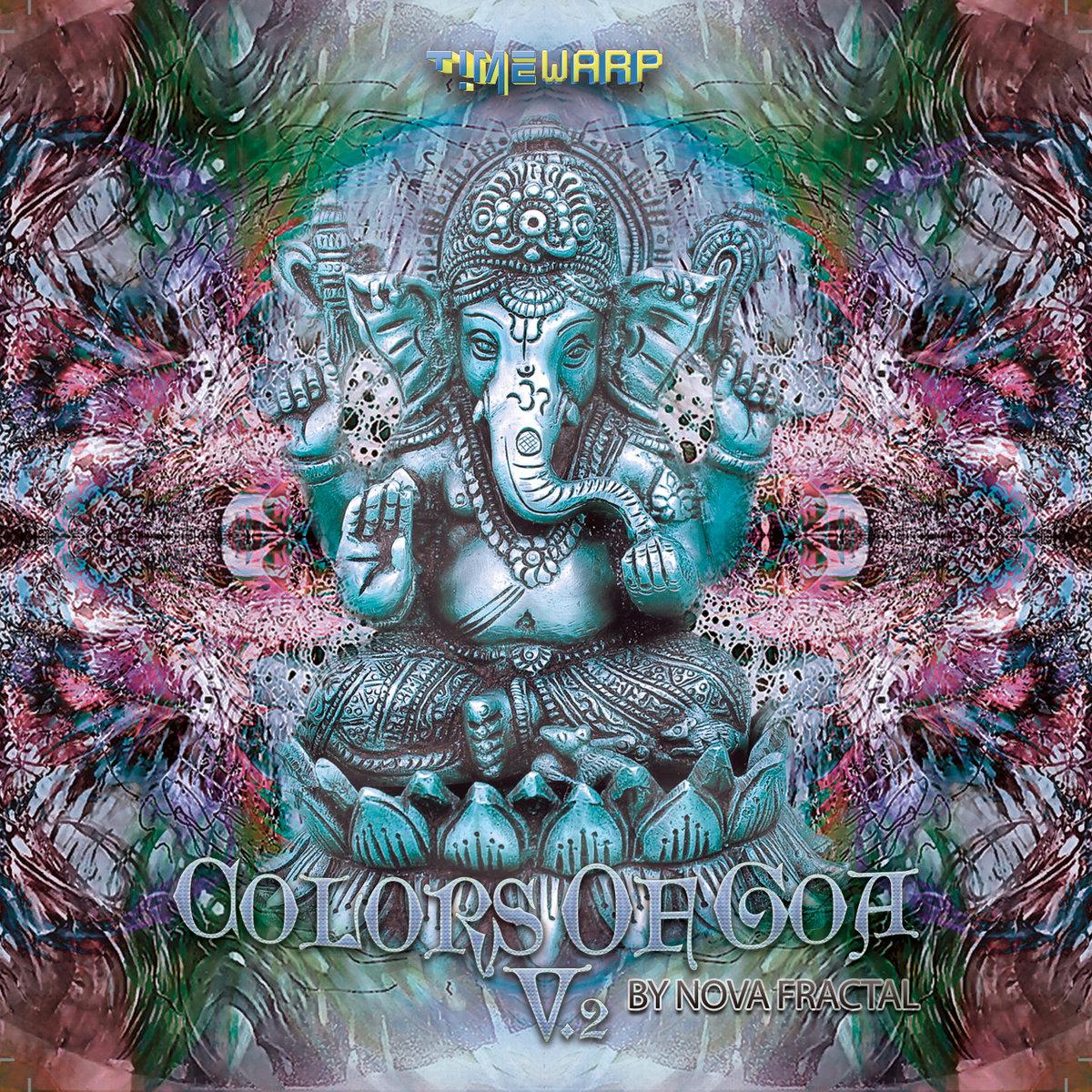 Colors Of Goa 2 By Nova Fractal 2cd Timewarp051 Timewarp Records