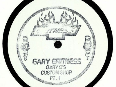 "Gary Gritness - Gary G's Custom Shop Part 1 (Limited 12"") main photo"