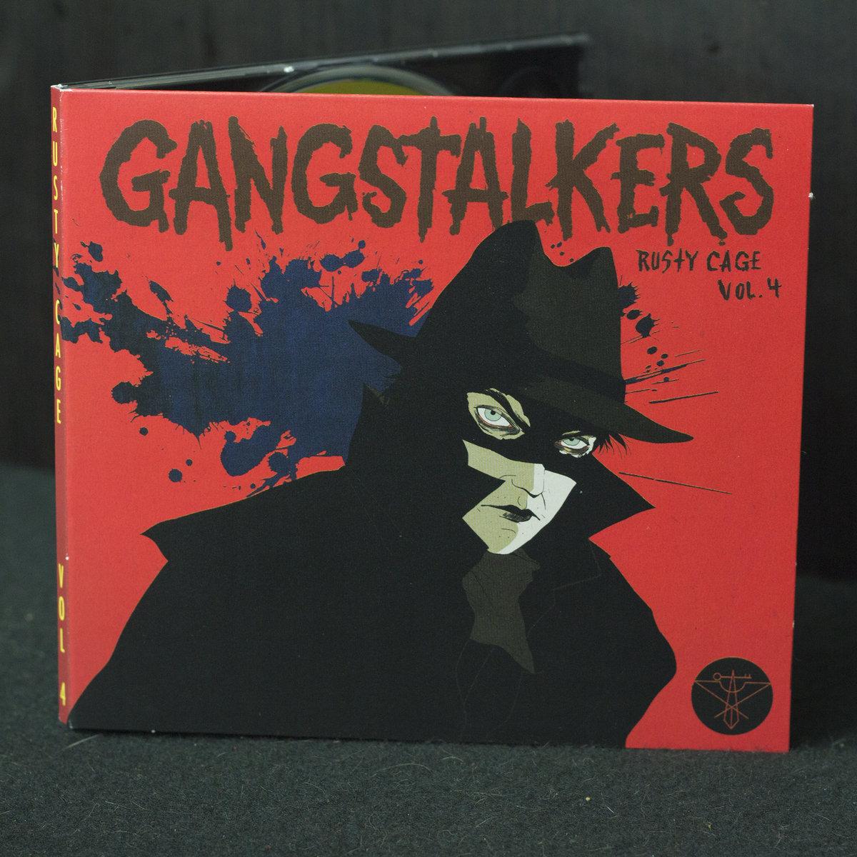 GANGSTALKERS | Rusty Cage