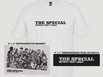The Special Without Brett Davis SHIRT+PATCH+MAGNET pack main photo