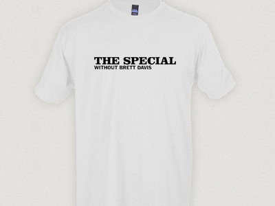The Special Without Brett Davis t-shirt main photo