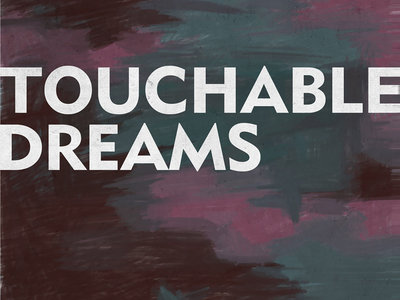 Touchable Dreams - 08/06/18 main photo