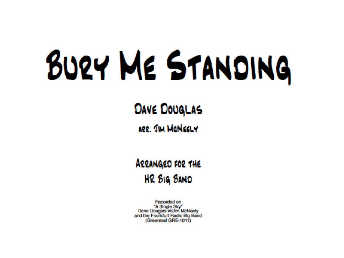 Dave Douglas Big Band | Bury Me Standing | Score and Parts (PDF