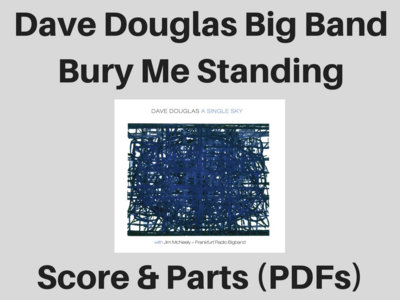 Dave Douglas Big Band | Bury Me Standing | Score and Parts (PDF) main photo