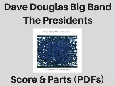 Dave Douglas Big Band | The Presidents | Score & Parts (PDF) main photo