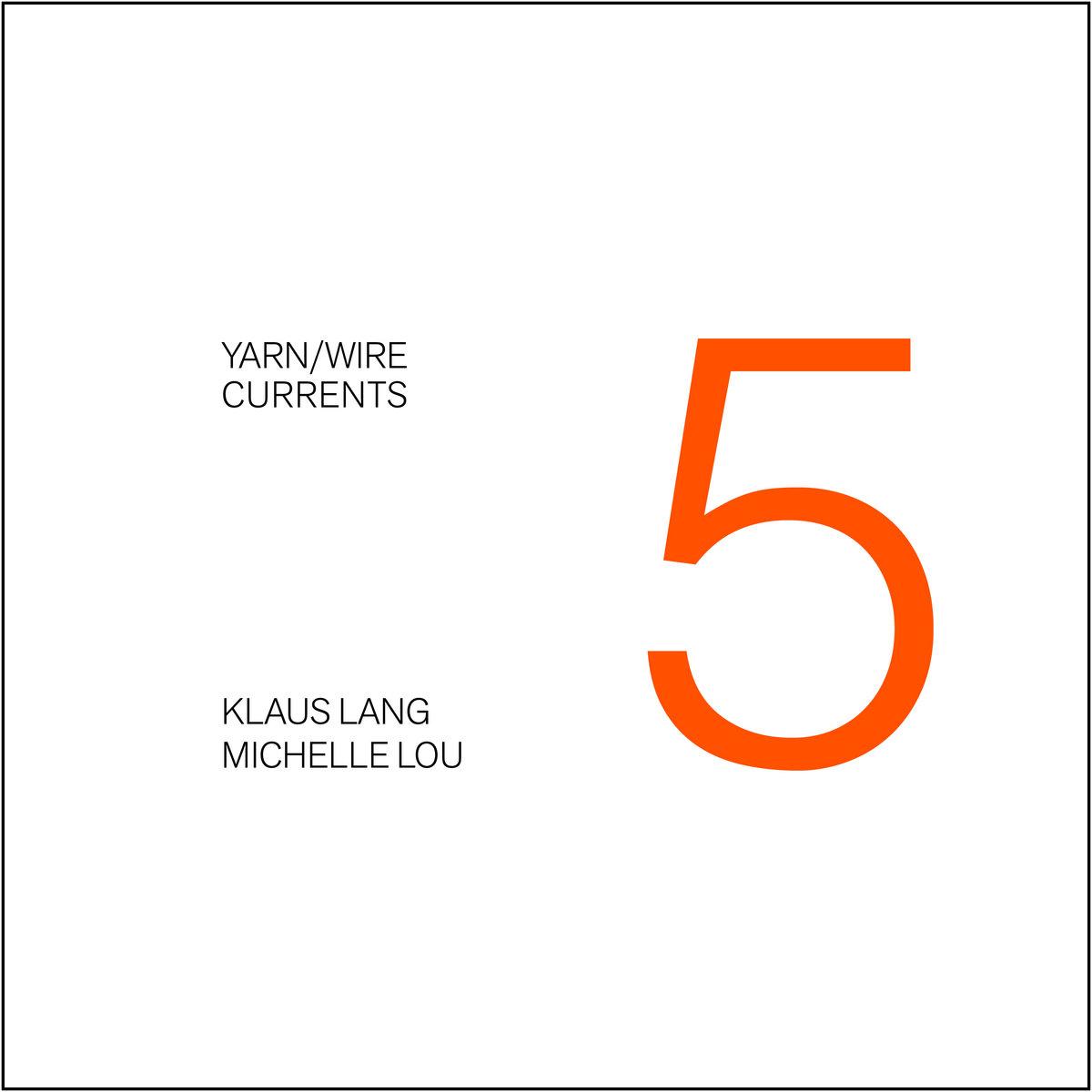 Yarn/Wire/Currents Vol  5 | Yarn/Wire