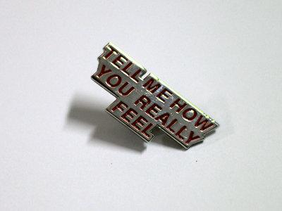 Tell Me How You Really Feel - PIN main photo