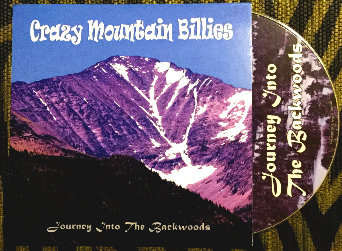 Journey Into the Backwoods | CRAZY MOUNTAIN BILLIES