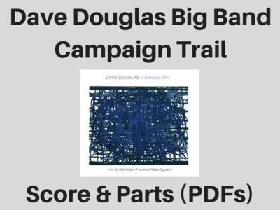 Dave Douglas Big Band | Campaign Trail | Score and Parts (PDF) main photo
