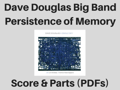 Dave Douglas Big Band | Persistence of Memory | Score and Parts (PDF) main photo