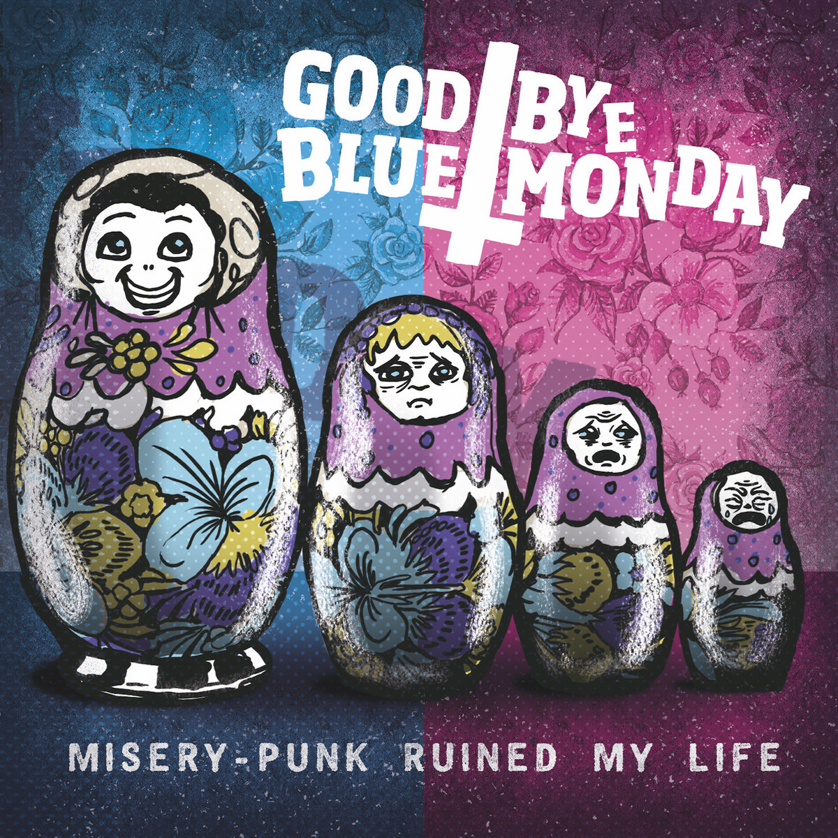 Misery Punk Ruined My Life Goodbye Blue Monday