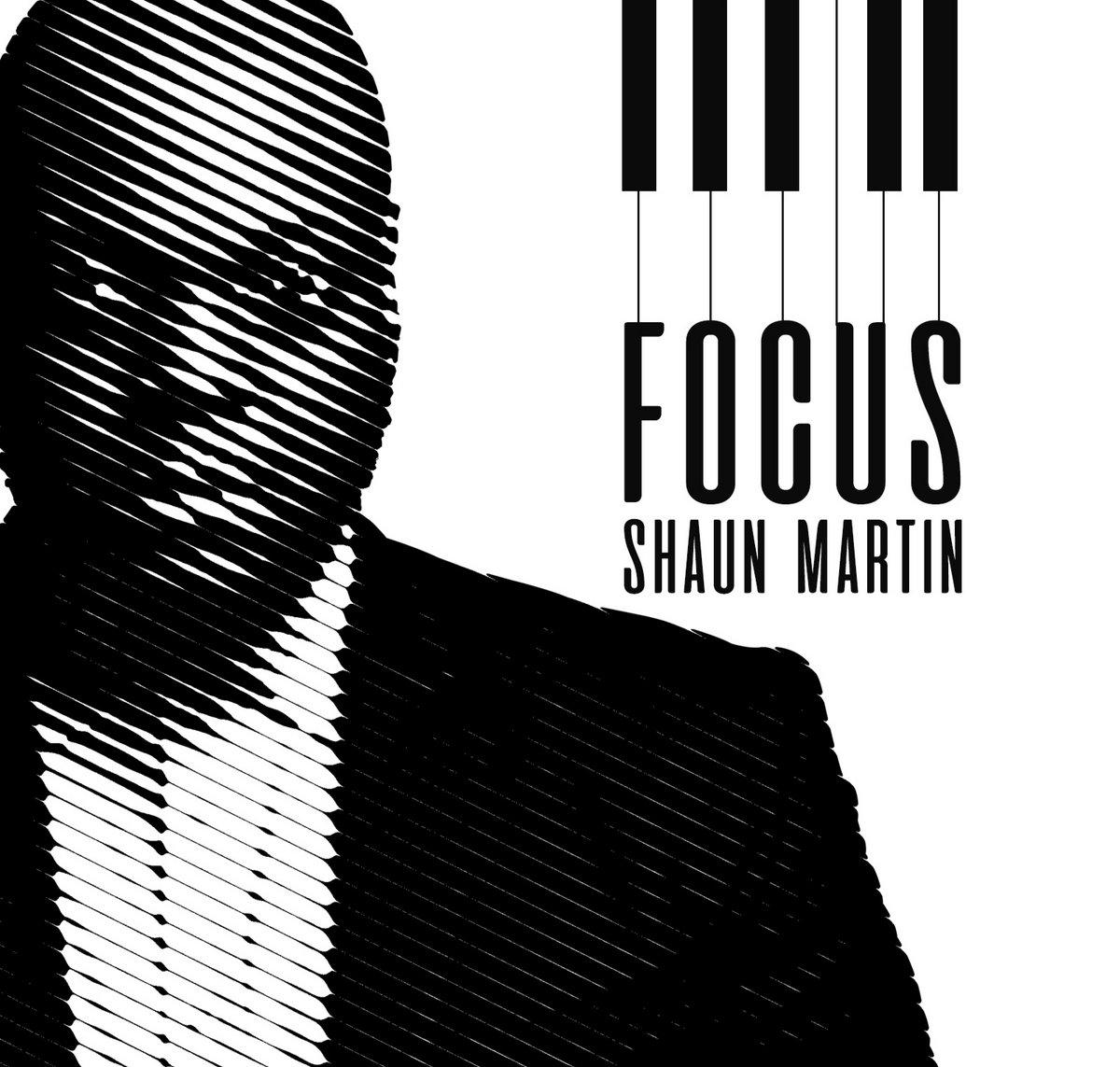 Focus | Shaun Martin