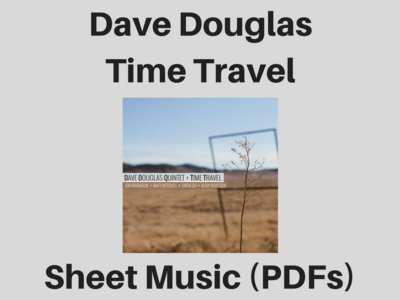 Dave Douglas Quintet | Time Travel | Sheet Music (PDF) main photo