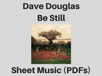 Dave Douglas Quintet featuring Aoife O'Donovan | Be Still | Sheet Music (PDF) main photo