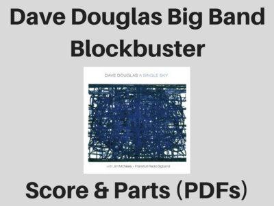 Dave Douglas Big Band   Blockbuster   Score & Parts (PDF) main photo